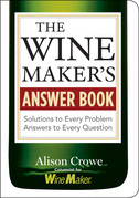 The Winemaker's Answer Book: Solutions to Every Problem; Answers to Every Question