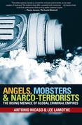 Angels, Mobsters and Narco-Terrorists: The Rising Menace of Global Criminal Empires