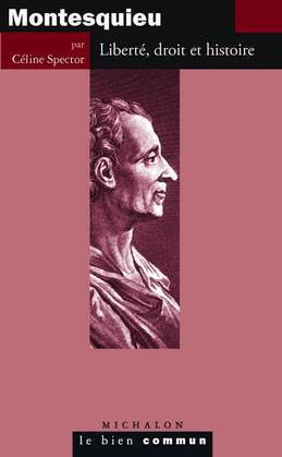 Montesquieu, libert, droit et histoire