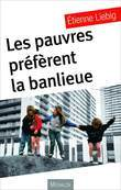 Les pauvres prfrent la banlieue