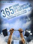 365 giorni con i campioni di body-building