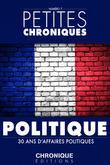 Petites Chroniques #7 : 30 ans d'affaires politiques
