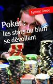 Poker : les stars du bluff se dvoilent