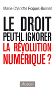 Le droit peut-il ignorer la rvolution numrique ?