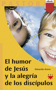 El humor de Jesús y la alegria de los discipulos