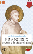 Francisco de Asís y la vida religiosa (eBook-ePub)