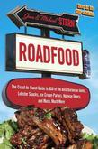 Roadfood: The Coast-to-Coast Guide to 900 of the Best Barbecue Joints, Lobster Shacks, Ice Cream Parlors, Highway Diners, and Much, Much More, now in