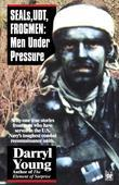 SEALS, UDT, FROGMEN: Men Under Pressure