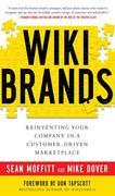WIKIBRANDS : Reinventing Your Company in a Customer-Driven Marketplace: Reinventing Your Company in a Customer-Driven Marketplace
