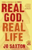 Real God, Real Life: Finding a Spirituality That Works