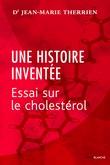 Une histoire inventée : essai sur le cholestérol