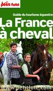 La France à cheval 2014 Petit Futé (avec photos et avis des lecteurs)
