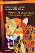 Fantasmas de la selva y otras leyendas argentinas