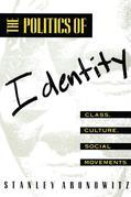 The Politics of Identity: Class, Culture, Social Movements