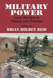 Military Power: Land Warfare in Theory and Practice