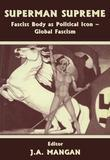Superman Supreme: Fascist Body as Political Icon - Global Fascism