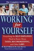 The Complete Guide to Working for Yourself: Everything the Self-Employed Need to Know About Taxes, Record Keeping and Other Laws: Everything the Self-