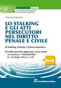 Lo stalking e gli atti persecutori nel diritto penale e civile