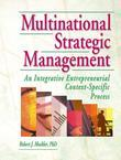 Multinational Strategic Management: An Integrative Entrepreneurial Context-Specific Process