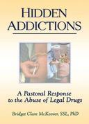 Hidden Addictions: A Pastoral Response to the Abuse of Legal Drugs