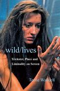 Wild/lives: Trickster, Place and Liminality on Screen