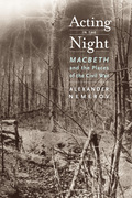Acting in the Night: Macbeth and the Places of the Civil War