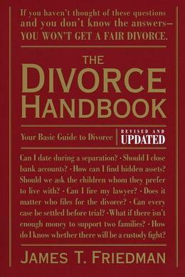 The Divorce Handbook: Your Basic Guide to Divorce (Revised and Updated)
