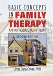 Basic Concepts in Family Therapy: An Introductory Text, Second Edition