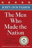 The Men Who Made the Nation: The Architects of the Young Republic 1782-1802