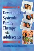 Developmental-Systemic Family Therapy with Adolescents
