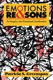Emotions and Reasons: An Inquiry into Emotional Justification