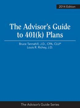 The Advisor's Guide to 401(k) Plans, 2014 Edition