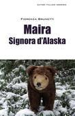 Maira signora d'Alaska