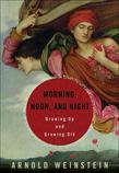 Morning, Noon, and Night: Finding the Meaning of Life's Stages Through Books