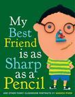My Best Friend Is As Sharp As a Pencil: And Other Funny Classroom Portraits