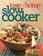Taste of Home: Slow Cooker: 403 Recipes for Today's One- Pot Meals