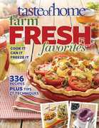 Taste of Home Farm Fresh Favorites: Cook It, Can It, Freeze It