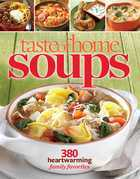 Taste of Home Soups: 380 Heartwarming Family Favorites