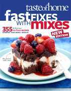 Taste of Home Fast Fixes with Mixes New Edition: 314 Delicious No-Fuss Recipes