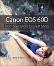 Canon EOS 60D: From Snapshots to Great Shots, Portable Documents