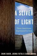 A Sliver of Light: Three Americans Imprisoned in Iran