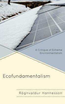 Ecofundamentalism: A Critique of Extreme Environmentalism