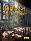 Buiakesos: le guardie del Giudice