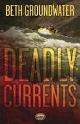 Deadly Currents