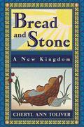 Bread and Stone-A New Kingdom