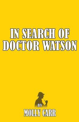 In Search of Dr Watson - A Sherlockian Investigation