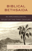 Biblical Bethsaida: A Study of the First Century CE in the Galilee