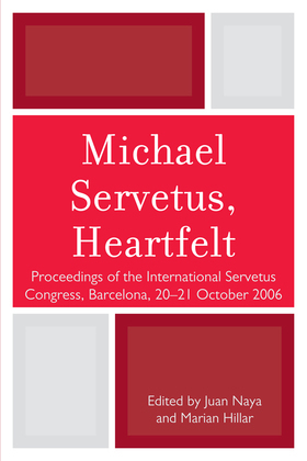 Michael Servetus, Heartfelt: Proceedings of the International Servetus Congress, Barcelona, 20-21 October, 2006