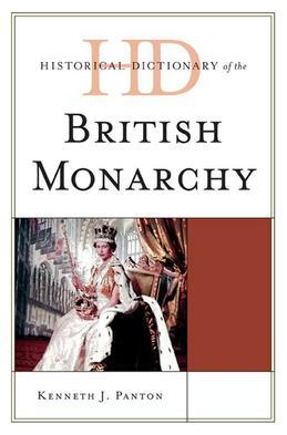 Historical Dictionary of the British Monarchy