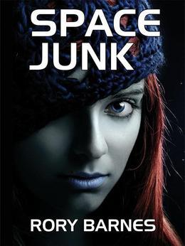 Space Junk: A Science Fiction Novel